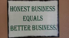 Our business motto! Must be working because we're celebrating 100 years in business!!!