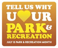 Show and share your love for parks and recreation during July! #ParkRecLuv