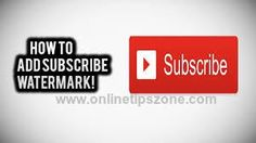 Easy way to add #Logo #Watermark to all #YouTube #Videos & #Subscribe Button by Default
