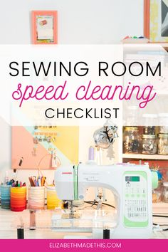 Projects happen which means keeping a clean sewing space isn't always how life works. Download a speed cleaning checklist. This simple cleaning routine will get your sewing room in order in 1-2-3-4-5. #sewingroom #sewingorganization