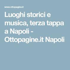 Luoghi storici e musica, terza tappa a Napoli - Ottopagine.it Napoli