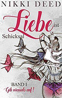 Ka-Sas Buchfinder: [Rezension] Liebe ist Schicksal Band 1 - Nikki Dee...