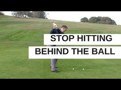 HOW TO STOP HITTING BEHIND THE GOLF BALL - YouTube