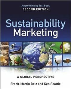 Sustainability Marketing : A Global Perspective by Ken Peattie and Frank-Martin Belz Paperback) for sale online Frank Martin, Consumer Marketing, Corporate Social Responsibility, Free Books Online, Book Show, Any Book, Worlds Of Fun, Textbook, Sustainability