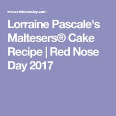 Lorraine Pascale's Maltesers® Cake Recipe | Red Nose Day 2017