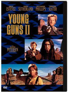 "young guns 2..""Ill make ya famous"" -William H Bonnie"
