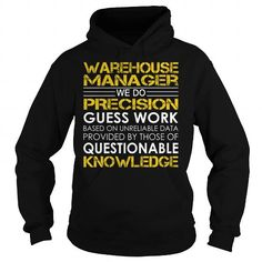 Warehouse Manager We Do Precision Guess Work Questionable Knowledge T Shirts, Hoodies. Get it here ==► https://www.sunfrog.com/Jobs/Warehouse-Manager-Job-Title-Black-Hoodie.html?41382