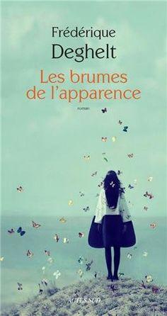Les brumes de l'apparence: Frédérique Deghelt: Livres