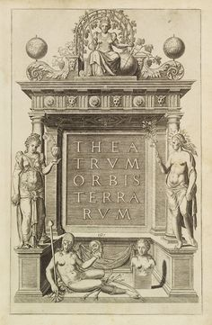 This engraved illustration is the frontispiece to Theatrum Terrarum Orbis, considered to be the first modern atlas published by Abraham Ortelius in 1570.