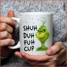 The Grinch Shuh Duh Fuh Cup Ceramic 11 oz Coffee Tea Mug – Eureka Mugs Funny Coffee Mugs, Coffee Humor, Coffee Quotes, Funny Mugs, Beer Quotes, Grinch Christmas Decorations, Christmas Crafts, Christmas Carol, Christmas Signs