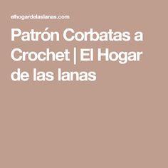 Patrón Corbatas a Crochet | El Hogar de las lanas  https://www.mexicoemprende.org.mx