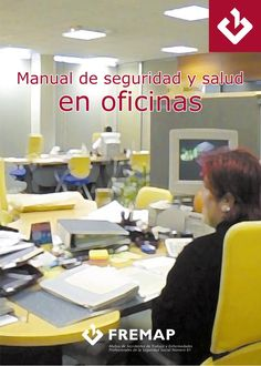 """  MANUAL DE SEGURIDAD Y  SALUD EN OFICINAS  Mutua de Accidentes de Trabajo  y…"