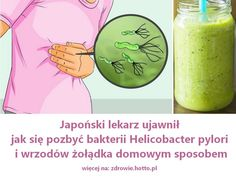 zdrowie.hotto.pl-japonski-lekarz-ujawnil-jak-pozbyc-sie-bakterii-helicobacter-pylori-wrzodow-zoladka-domowym-sposobem Healthy Juice Drinks, Healthy Juices, Health Diet, Health Fitness, Nutrition Tips, Healthy Life, Healthy Food, Detox, Herbs