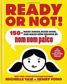 Recipes by Nom Nom Paleo eBook hacked. Ready or Not!: Make-Ahead, Make-Over, and Make-Now Recipes by Nom Nom Paleo by Michelle Tam (Author), Henry Fong (Author) Prepared or not, it's anothe. Henry Fong, Paleo Cookbook, Cookbook Ideas, Nom Nom Paleo, Best Cookbooks, Family Cookbooks, Comic Book Style, Thing 1, Fun Comics