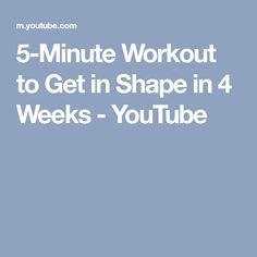 5-Minute Workout to Get in Shape in 4 Weeks - YouTube