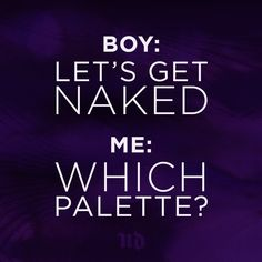 Days are better spend Naked. #UrbanDecay