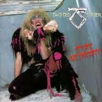Twisted Sister... I played this record on my Fisher Price record player