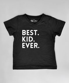 Another great find on #zulily! Black 'Best. Kid. Ever.' Tee - Infant, Toddler & Boys #zulilyfinds