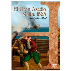 El gran asedio : Malta, 1565 / Rubén Sáez Abad http://fama.us.es/record=b2658704~S16*spi