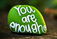 yeah, I am enough.
