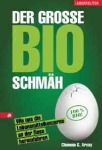 Der große Bio-Schmäh – Wie uns die Lebensmittelkonzerne an der Nase herumführen Influencer, Ebooks, Reading, Billa, Anstatt, Free, Social Networks, Healing, Authors