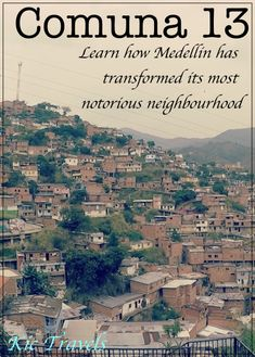 Comuna 13 is a success story of social transformation! With the introduction of community projects, escalators, street art and free education what was once one of Colombia's notorious neighbourhoods is now a safe place to visit and learn about Medellin's dark history.