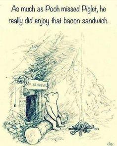 as much as pooh misses piglet he really did enjoy that bacon sandwich Humour Disney, Disney Memes, Funny Disney, Disney Fun, Disney Stuff, Troll, Winnie The Pooh Memes, Class Memes, Bacon Sandwich