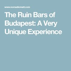 The Ruin Bars of Budapest: A Very Unique Experience