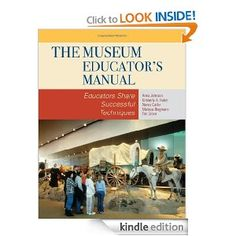 Amazon.com: The Museum Educator's Manual: Educators Share Successful Techniques (American Association for State and Local History) eBook: An...
