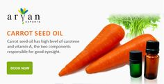Carrot seed oil has high level of carotene and vitamin A, the two components responsible for good eyesight. It is dermatological uses and very beneficial for skin and hair. It acts well for the gums and teeth also.