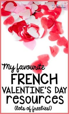 Some of my FAVOURITE French Valentine's Day resources all in one big list. Lots of freebies!