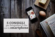 Questo è il primo di una serie di post dedicati alla mobile photography. Oggi vedremo come fotografare il cibo cono smartphone...