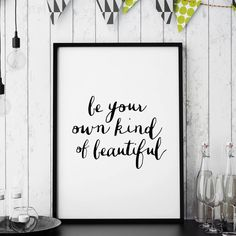 Typography Quotes, Typography Inspiration, Typography Prints, Typography Poster, Lettering, Inspirational Posters, Motivational Posters, Be Your Own Kind Of Beautiful, Daily Quotes