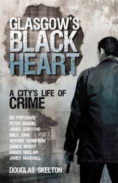 Glasgow's Black Heart – True Crime Library