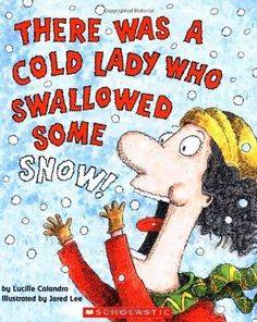 There Was a Cold Lady Who Swallowed Some Snow! (There Was An Old Lady) de Lucille Colandro, http://www.amazon.es/dp/0439567033/ref=cm_sw_r_pi_dp_0Uf3sb1HAS8ZK