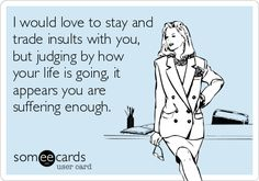 Haha... My ex husband for sure