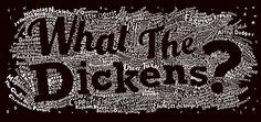 What The Dickens? - literarylondon