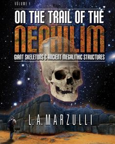 """New book by LA Marzulli- """"On the Trail of the Nephilim""""!"""