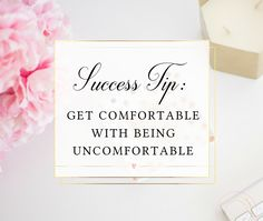 Success Tip – Get Comfortable with Being Uncomfortable