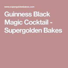 Guinness Black Magic Cocktail - Supergolden Bakes