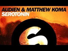 Audien & Matthew Koma - Serotonin (Original Mix)