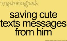 Saving cute texts messages from him... <3 Things About Boyfriends relationship, boyfriend cute texts, long time, messages from boyfriend, cute texts messages, cute boyfriend texts, cute boyfriend text messages, cute boyfriend things, cute texts from boyfriend