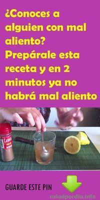 ¿Conoces a alguien con mal aliento? Prepárale esta receta y en 2 minutos ya no habrá mal aliento. #malaliento #receta #aliento #salud