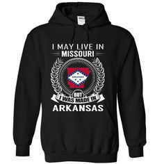 I May Live in Missouri But I Was Made in Arkansas (New)