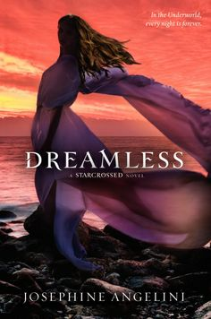 Dreamless, by Josephine Angelini.