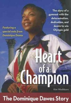 Her Determination, Dedication, and Desire Brought Home the Gold Dominique Dawes…