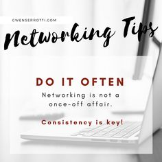 Networking Tips: Tip 5 - Do it often! Networking is not a once-off affair. Consistency is Key! Consistency Is Key, It Network, Affair, Effort, Entrepreneur, Connection, Tips, Inspiration, Biblical Inspiration