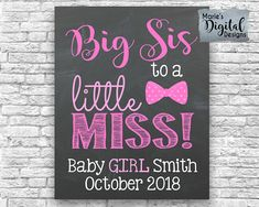 Printable Baby Girl Gender Reveal / Chalkboard Photo Prop / Big Sis To A Little Miss / Big Sister Sign / Little Sister Poster / Pregnancy Announcement