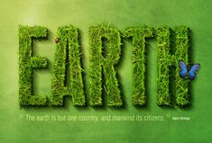 The earth is but one country and mankind its citizens - The Bahai Writings