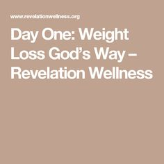 Day One: Weight Loss God's Way – Revelation Wellness